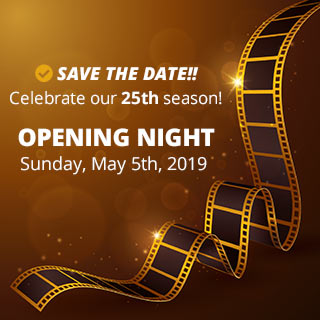 Opening Night is Sunday, May 5th, 2019