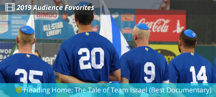 2019 Audience Favorites - Heading Home: The Tale of Team Israel (Best Documentary)