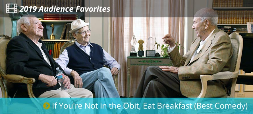 2019 Audience Favorites - If You're Not in the Obit, Eat Breakfast (Best Comedy)